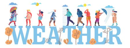 Weather in big letters and women wearing seasonal clothes walking in rain, snow and in hot sun, vector flat style design illustration. People in different weather conditions.