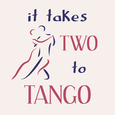 tango: It takes two to tango. Inspiring motivation quote. Vector typography poster. Illustration