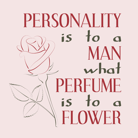 personality: Personality is to a man what perfume is to a flower. Inspiring motivation quote. Vector typography poster. Illustration