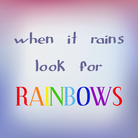When it rains look for rainbows. Inspiring motivation quote. Vector typography poster. Ilustrace