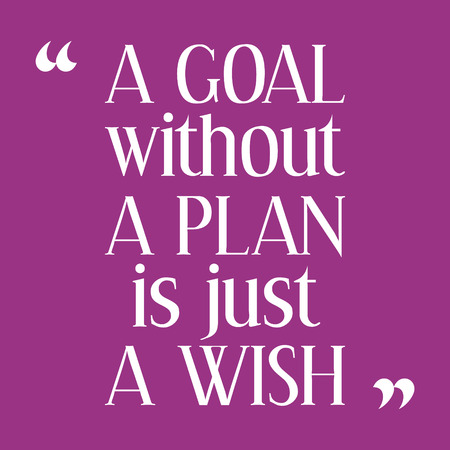inspiring: A goal without a plan is just a wish. Inspiring motivation quote. Vector typography poster. Illustration