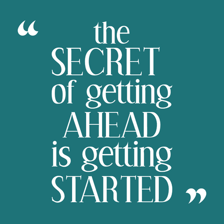 inspiration: The secret of getting ahead is getting started. Inspiring motivation quote. Vector typography poster. Illustration