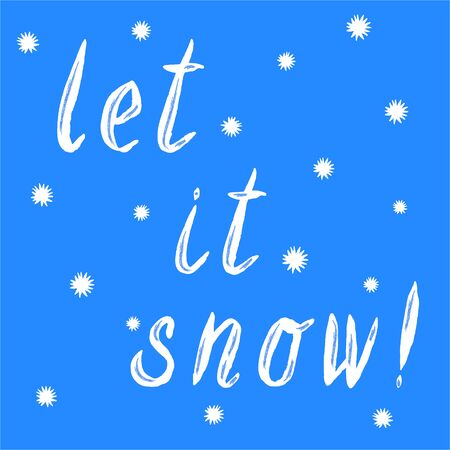 let it snow: Let it snow. Christmas calligraphy. Handwritten modern brush lettering. Hand drawn snowflakes. Illustration