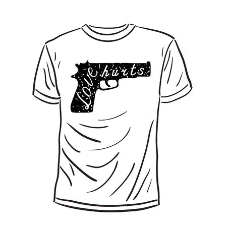 hurts: T-shirt design. Sketched t-shirt with a gun illustration and a quote. T-shirt vector illustration.