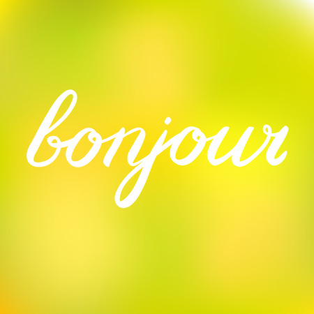 bonjour: word bonjour. Good day in French. Great for greeting card, posters or scrapbooks. Bonjour brush calligraphy on a cheerful blurred background..