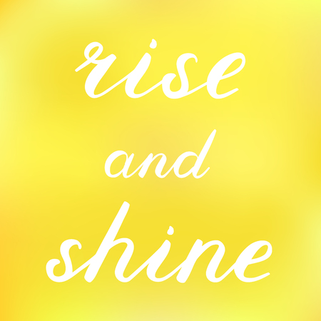 Rise and shine brush lettering. Cute handwriting, brush calligraphy on a cheerful blurred background., can be used for greeting cards, scrapbooks, photo overlays and more. Vektorové ilustrace