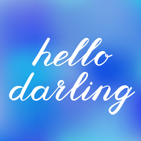 the darling: Hello darling brush lettering. Cute on vibrant blurred background, can be used for greeting cards, scrapbooks, photo overlays, posters and more. Illustration