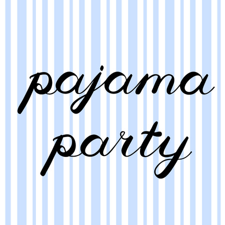 pajama: Pajama party brush lettering. Nice handwriting on striped background, can be used for invitation cards, flyers, scrapbooks, photo overlays and more. Illustration