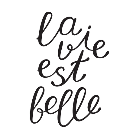est: La vie est bell, life is beautiful in French. Brush hand lettering. Brush calligraphy. Handwritten word in French.