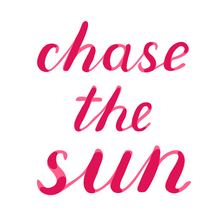 chase: Chase the sun lettering. Brush hand lettering. Great for beach tote bags, swimwear, holiday clothes, posters, and more. Illustration