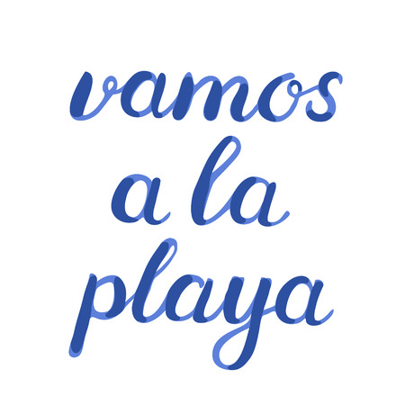 let s: Vamos a la playa. Let s go to the beach in Spanish. Brush hand lettering. Great for beach tote bags, swimwear, holiday clothes, and more. Illustration