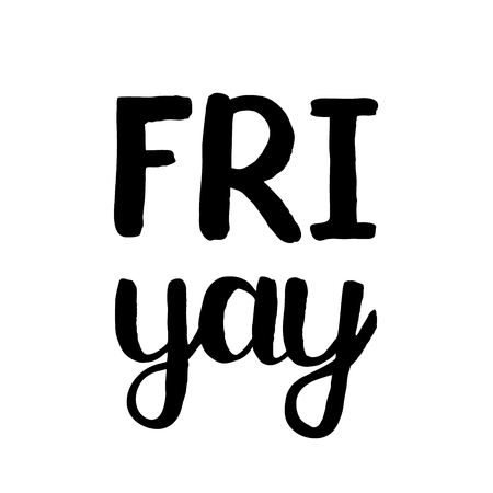 Friyay. Brush lettering. words wit rough edges. Can be used for photo overlays, home decor, posters, holiday clothes, cards and more.