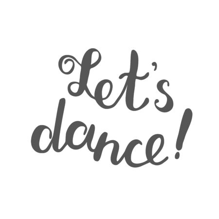 let s: Let s dance, brush lettering. Brush hand lettering. Great for photo overlays, posters, cards and more.