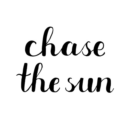 post scripts: Chase the sun. Brush hand lettering. Great for photo overlays, posters, apparel design, holiday clothes, cards and more.