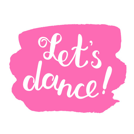 post scripts: Let s dance, brush lettering. Brush hand lettering on a pink stain background. Motivating modern calligraphy. Great for photo overlays, posters, cards and more.