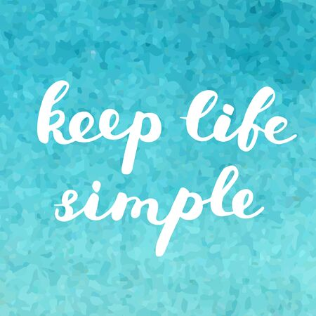 post scripts: Keep life simple. Brush hand lettering on a green blue background. Great for photo overlays, posters, apparel design, holiday clothes, cards and more.
