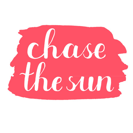 post scripts: Chase the sun. Brush hand lettering on a red stain background. Great for photo overlays, posters, apparel design, holiday clothes, cards and more. Illustration