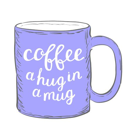 great coffee: Coffee. A hug in a mug. Brush hand lettering. Handwritten words on a sample mug. Great for mugs, posters, home decor and more.