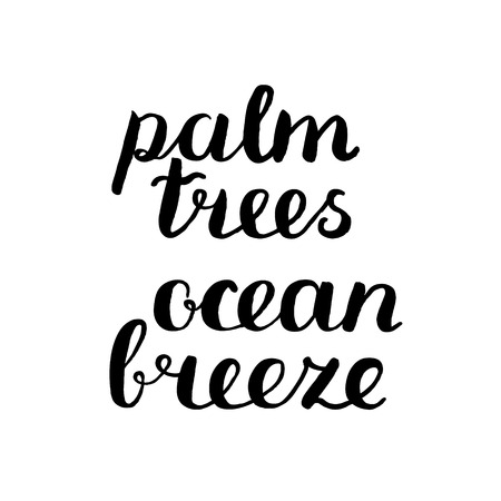 breeze: Palm trees, ocean breeze. Brush hand lettering. Handwritten words with rough edges. Motivating modern calligraphy. Great for t-shirts, mugs, posters, home decor and more.