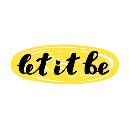 post scripts: Let it be. Brush hand lettering on bright background. Great for photo overlays, posters, apparel design, holiday clothes, cards and more.