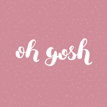 gosh: Oh gosh. Brush lettering. Inspiring quote. Motivating modern calligraphy. Can be used for photo overlays, posters, holiday clothes, cards and more.