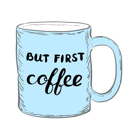 great coffee: But first coffee. Brush lettering. words on a sample mug. Great for t-shirts, mugs, posters, home decor and more.