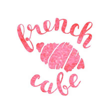 french cafe: Brush lettering label for french cafe with croissant. illustration for badge or label, cafe signboard or store front decoration.