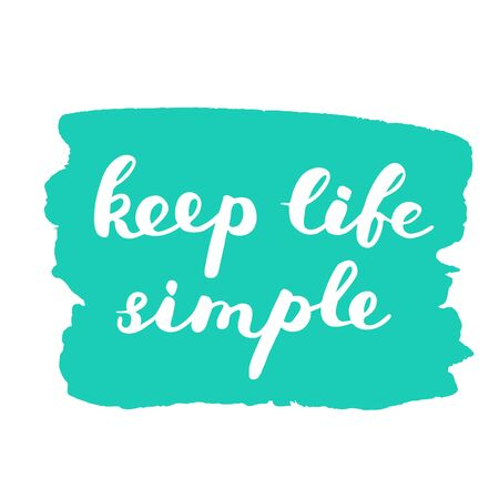 post scripts: Keep life simple. Brush lettering on a stain background. Great for photo overlays, posters, apparel design, holiday clothes, cards and more. Illustration