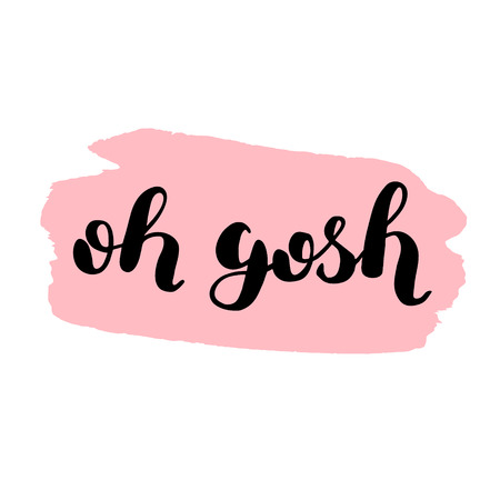 gosh: Oh gosh. Brush hand lettering. Inspiring quote on stain background. Motivating modern calligraphy. Can be used for photo overlays, posters, holiday clothes, cards and more.