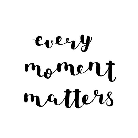 Every moment matters. Brush hand lettering. Inspiring quote. Motivating modern calligraphy. Can be used for photo overlays, posters, clothes, cards and more. Illustration
