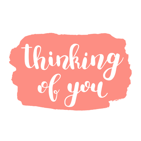 thinking of you: Thinking of you. Brush hand lettering. Inspiring quote on stain background. Motivating modern calligraphy. Can be used for photo overlays, posters, holiday clothes, cards and more. Illustration