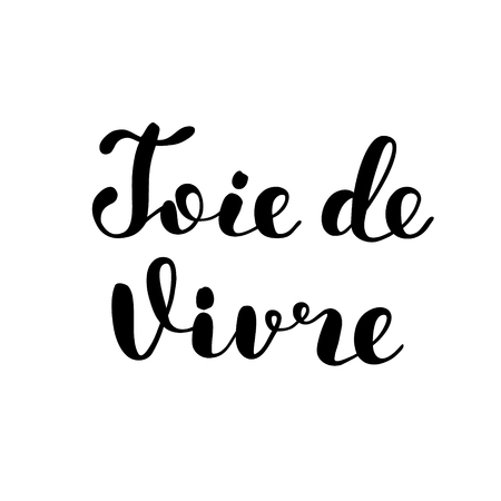 joy of life: Joie de vivre. Joy of life in French. Brush hand lettering. Inspiring quote. Motivating modern calligraphy. Can be used for photo overlays, posters, clothes, cards and more.