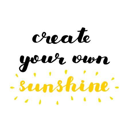 自分の太陽を作成します。手レタリング ブラシします。引用を鼓舞します。現代書道をやる気にさせます。家の装飾、ポスター、晴れ着、カードなどに使用できます。