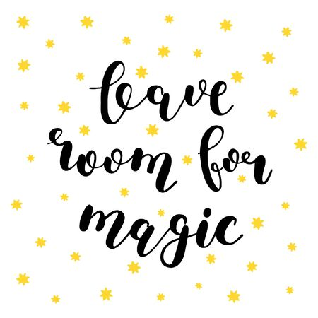 inspiring: Leave room for magic. Brush hand lettering. Inspiring quote. Motivating modern calligraphy. Can be used for photo overlays, posters, holiday clothes, cards and more.