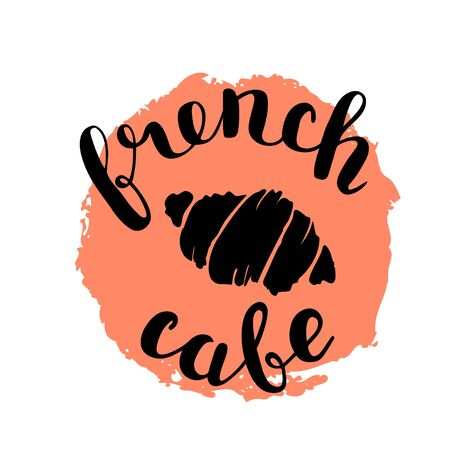 french cafe: Brush lettering label for french cafe with hand drawn croissant. Vector illustration for logo, badge or label, cafe signboard or store front decoration.