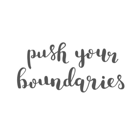 boundaries: Push your boundaries. Brush hand lettering. Inspiring quote. Motivating modern calligraphy. Can be used for photo overlays, posters, clothes, cards and more.