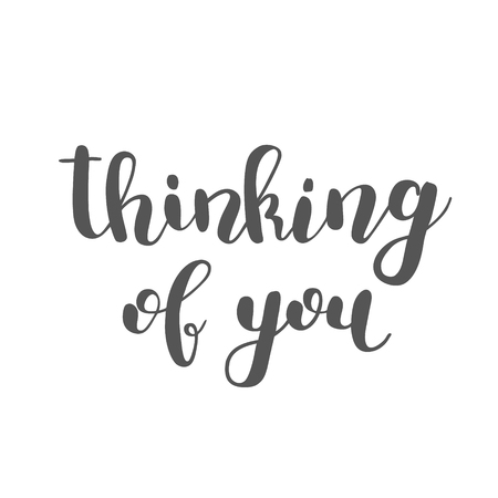 thinking of you: Thinking of you. Brush hand lettering. Inspiring quote. Motivating modern calligraphy. Can be used for photo overlays, posters, holiday clothes, cards and more. Stock Photo