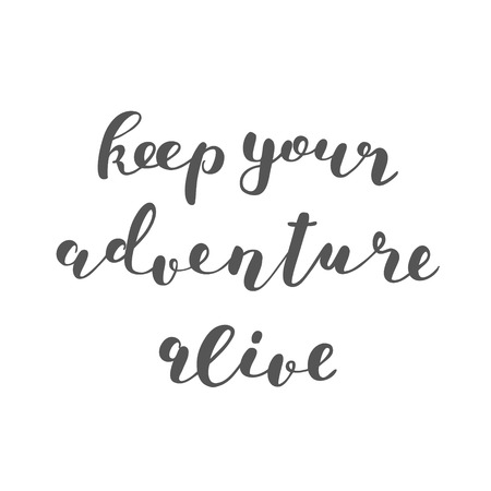 keep your hands: Keep your adventure alive. Brush hand lettering. Inspiring quote. Motivating modern calligraphy. Can be used for photo overlays, posters, clothes, cards and more. Stock Photo