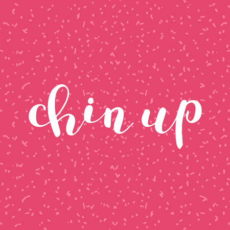 hand on chin: Chin up. Brush hand lettering. Inspiring quote. Motivating modern calligraphy. Can be used for photo overlays, posters, clothes, cards and more.