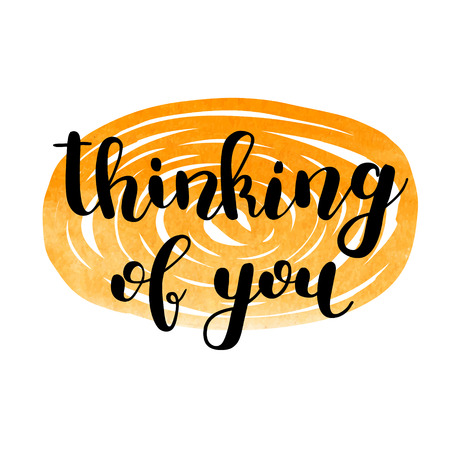 Thinking of you. Brush hand lettering. Inspiring quote. Motivating modern calligraphy. Can be used for photo overlays, posters, holiday clothes, cards and more. Illustration