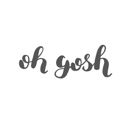 gosh: Oh gosh. Brush hand lettering. Inspiring quote. Motivating modern calligraphy. Can be used for photo overlays, posters, holiday clothes, cards and more.