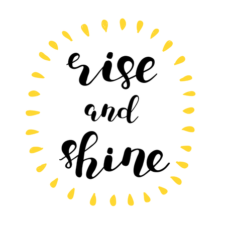 Rise and shine. Brush hand lettering. Inspiring quote. Motivating modern calligraphy. Can be used for photo overlays, posters, holiday clothes, cards and more.