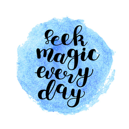 seek: Seek magic every day. Brush hand lettering. Inspiring quote. Motivating modern calligraphy. Can be used for photo overlays, posters, holiday clothes, cards and more. Illustration