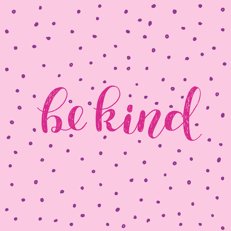 Be kind. Brush hand lettering. Inspiring quote. Motivating modern calligraphy. Can be used for photo overlays, posters, holiday clothes, cards and more. Illusztráció