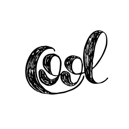 Cool. lettrage de pinceau. citation inspirante. Motiver calligraphie moderne. Peut être utilisé pour les superpositions de photos, affiches, vêtements de vacances, cartes et plus encore.