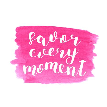 Savor every moment. Brush lettering. Inspiring quote. Motivating modern calligraphy. Can be used for photo overlays, posters, holiday clothes, cards and more. Illusztráció