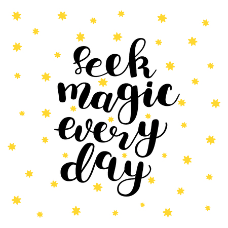 seek: Seek magic every day. Brush lettering. Inspiring quote. Motivating modern calligraphy. Can be used for photo overlays, posters, holiday clothes, cards and more.
