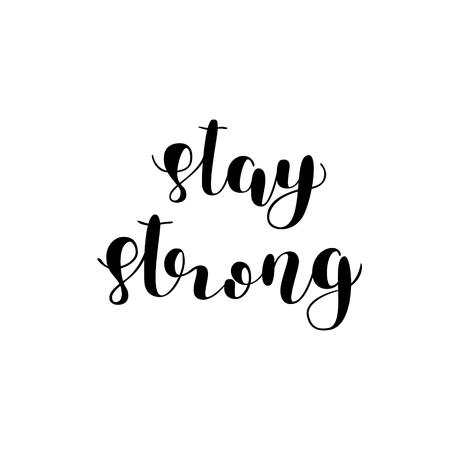 Stay strong. Brush lettering. Inspiring quote. Motivating modern calligraphy. Can be used for photo overlays, posters, holiday clothes, cards and more. Reklamní fotografie - 66693303