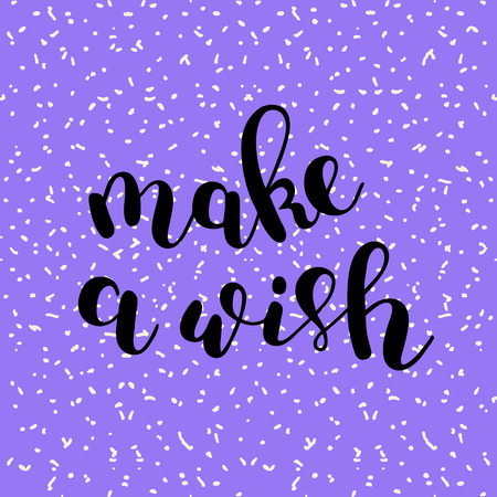 Make a wish. Brush lettering. Inspiring quote. Motivating modern calligraphy. Can be used for photo overlays, posters, holiday clothes, cards and more.