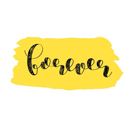 Forever. Brush  lettering. Inspiring quote. Motivating modern calligraphy. Can be used for photo overlays, posters, holiday clothes, cards and more.